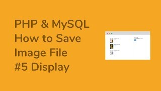 【PHP & MySQL】How to Save Image File - #5 Display images from MySQL database