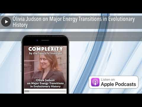 Olivia Judson On Major Energy Transitions In Evolutionary History
