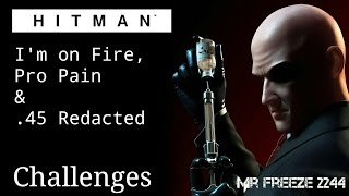 HITMAN 2016 - I'm on Fire, Pro Pain, .45 Therapy - Challenges/Feats
