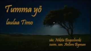 Tumma yö - laulaa Timo