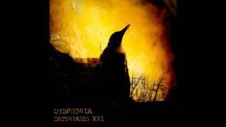Dysphoria - Satyriasis XXI