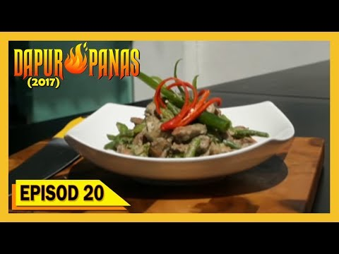 Dapur Panas 2017 Episod 20