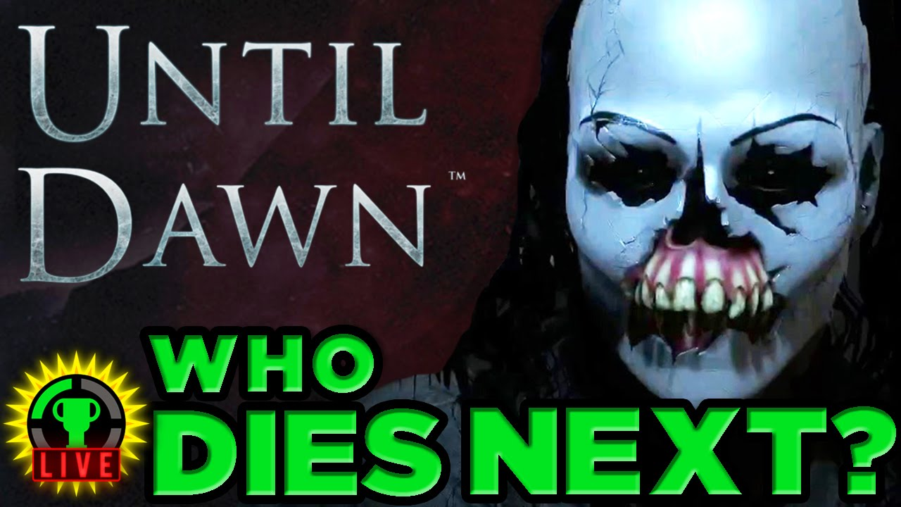 GT Live: Until Dawn - Who Will Die Next?! - GT Live: Until Dawn - Who Will Die Next?!