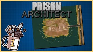 The Isle of Convicts | Prison Architect #1 - Let's Play / Gameplay