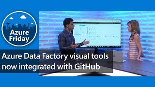 Azure Data Factory visual tools now integrated with GitHub | Azure Friday