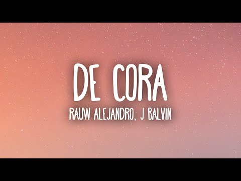 Rauw Alejandro & J Balvin – De Cora 💙 (Letra/Lyrics)