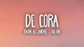 Rauw Alejandro & J Balvin - De Cora 💙 (Letra/Lyrics) cмотреть видео онлайн бесплатно в высоком качестве - HDVIDEO