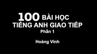 100 bài học tiếng Anh giao tiếp_Phần 1(10 bài)