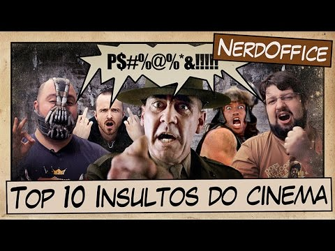 Top 10 insultos do cinema | NerdOffice S05E26