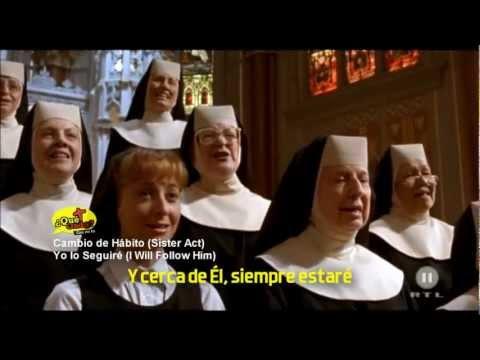 (I Will Follow Him) Español - Cambio de Hábito (Sister Act) HD Subtitulado
