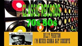 BILLY PRESTON - I'M NEVER GONNA SAY GOODBYE