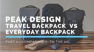 PEAK DESIGN 45L Travel  Backpack VS 20L Everyday Backpack | A Comparison Part 1