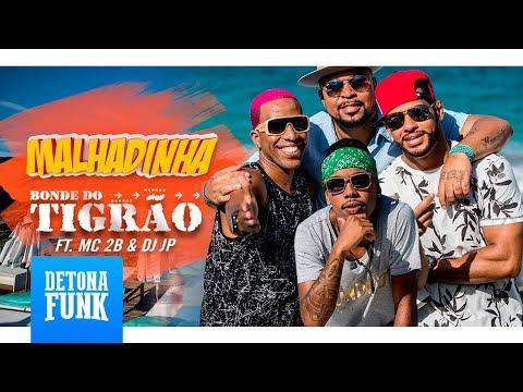 Bonde do Tigrão feat MC 2B e DJ JP - Malhadinha (VIDEOCLIPE OFICIAL)