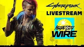 FULL Cyberpunk 2077 Night City Wire Livestream Presentation