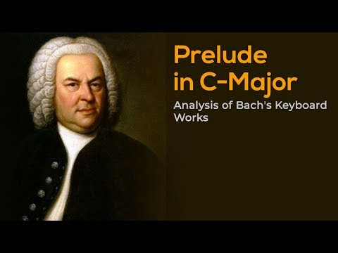Analysis of Bach's Keyboard Works | Prelude in C-Major | Video