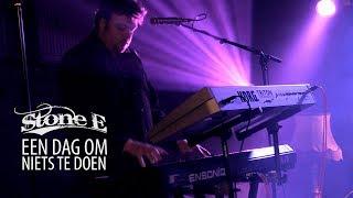 Stone E - Een Dag Om Niets te Doen (live)