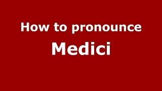 How to pronounce Medici (Brazilian Portuguese/São Paulo, Brazil)  - PronounceNames.com