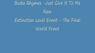 Watch Busta Rhymes Just Give It To Me Raw video