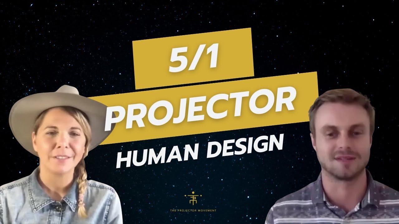 5/1 Projector | Human Design