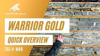 Warrior Gold Quick Overview (TSX-V: WAR)
