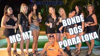 MC MZ   BONDE DOS PORRA LOKA - CLIPE OFICIAL