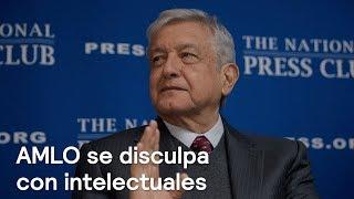 AMLO ofrece disculpas a intelectuales que calificó de conservadores - Despierta con Loret
