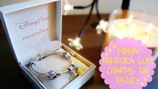 Minha Pandora com charms da Disney | Marcella Rovito