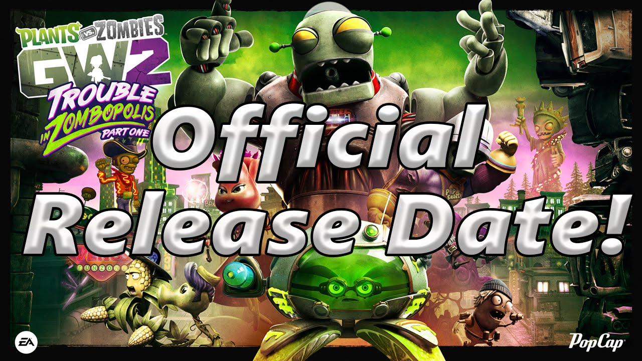 Trouble In Zombopolis Dlc Release Date Plants Vs Zombies Garden Warfare 2 Youtube