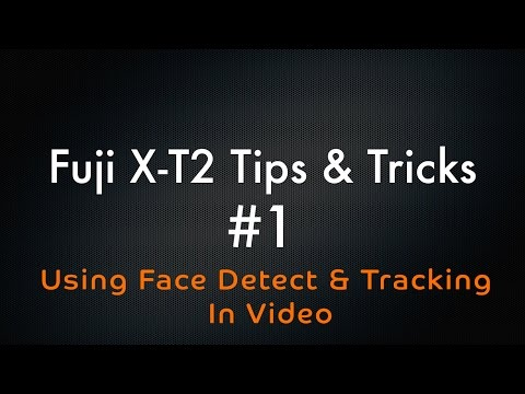 Fuji XT2 - Tips and Tricks #1 Video Face Detect and Tracking
