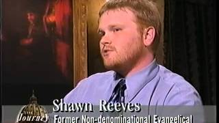 Shawn Reeves: An Evangelical Protestant Who Became a Catholic - The Journey Home (5-12-2003)