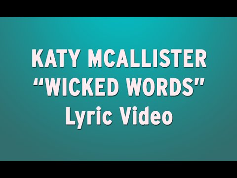 "Katy McAllister - ""Wicked Words"" Lyric Video (New Original Song)"