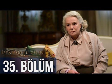 İstanbullu Gelin 35. Bölüm letöltés