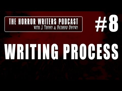 The Horror Writers Podcast #8 - Writing Process