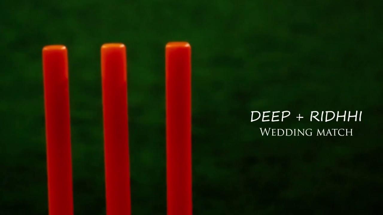 Deep & Riddhi Wedding  Match Teaser