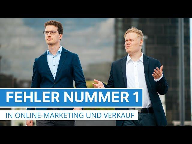 Der Fehler Nummer 1 im Verkauf und Online-Marketing