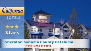Sheraton Sonoma County Petaluma, Petaluma Hotels - California