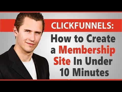 ClickFunnels: How to Create a Membership Site In Under 10 Minutes