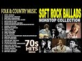 THE BEST OF 70s SOFT ROCK BALLADS NONSTOP COLLECTION 70s FOLK & COUNTRY