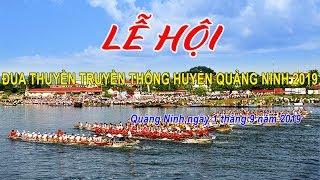 Lễ hội đua thuyền truyền thống Huyện Quảng Ninh - Quảng Bình năm 2019