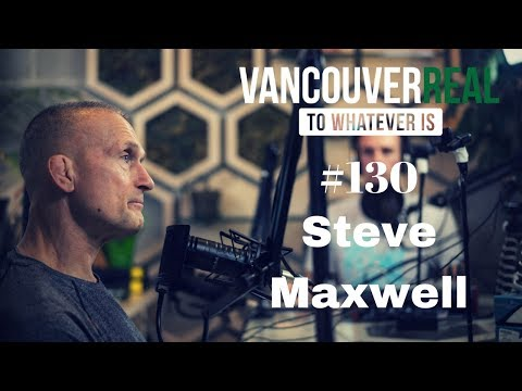 #130 Steve Maxwell | Vancouver Real