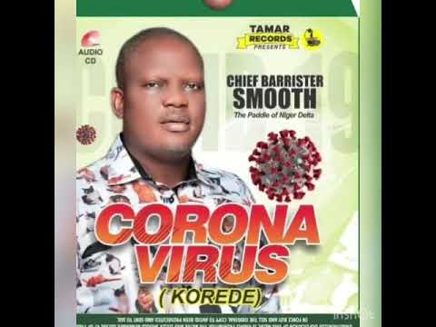 "Download ""CoronaVirus Korodei"" By Chief Barrister S. Smooth [Latest Ijaw Songs]"