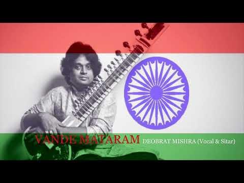 Vande Mataram वन्दे मातरम् on Sitar & Vocal by Deobrat Mishra
