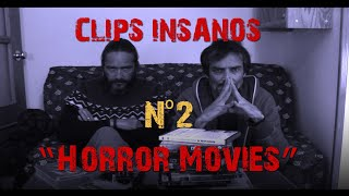 "CLIPS INSANOS: Nº2 - ""Horror Movies"""