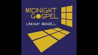 Midnight Gospel - Lindsay Brazell