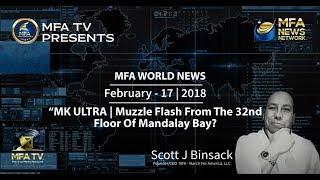 02/17/2018 MFA World News - MK Ultra | Muzzle Flash From The 32nd Floor?