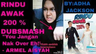 RINDU AWAK 200 % Dubsmash 'Zill peluk Armel'  | Adha Jackson