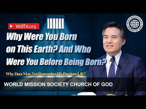 Why Does Man Not Remember His Previous Life?▶wmscog, Church of God