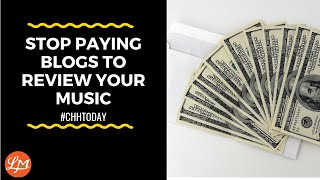Stop Paying Blogs To Review Your Music