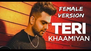 Teri Khaamiyan Female version | Akhil | Cover song lover'z