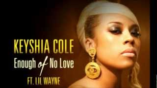 Keyshia Cole - Enough Of No Love ft. Lil Wayne Dirty/CDQ Lyrics!